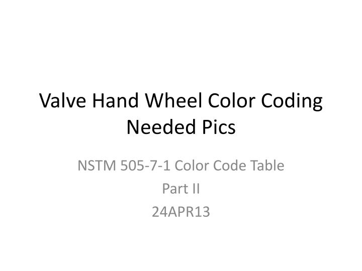Valve hand wheel color coding needed pics