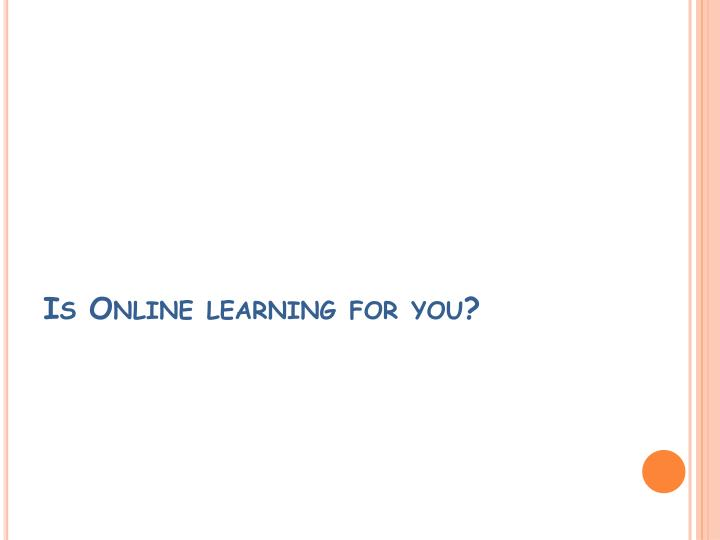 Is online learning for you