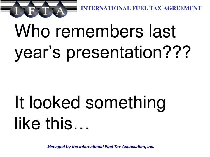 Who remembers last year's presentation???
