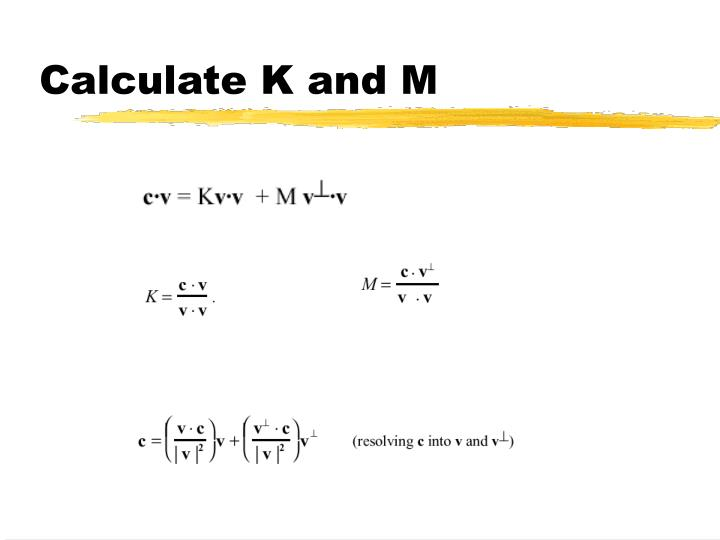 Calculate K and M