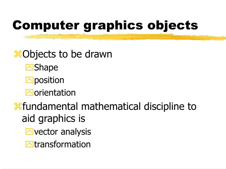 Computer graphics objects