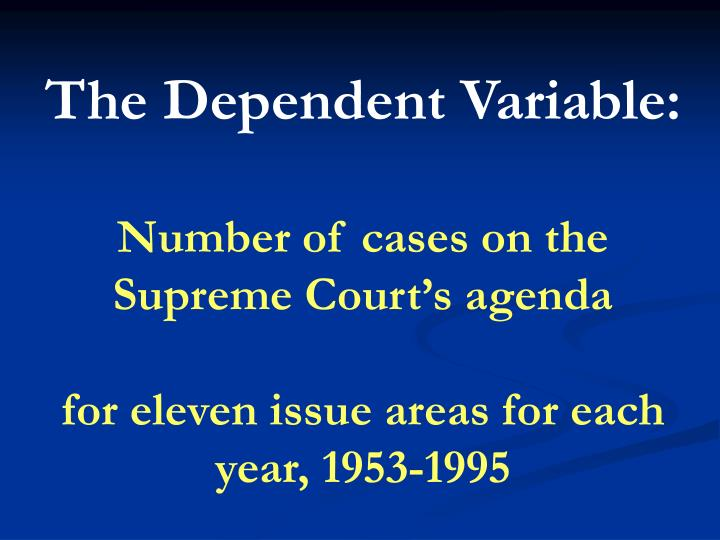 The Dependent Variable: