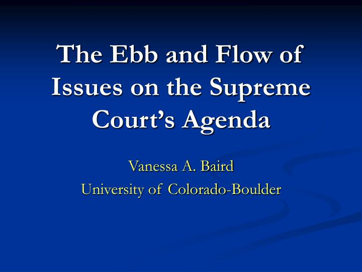 The Ebb and Flow of Issues on the Supreme Court's Agenda