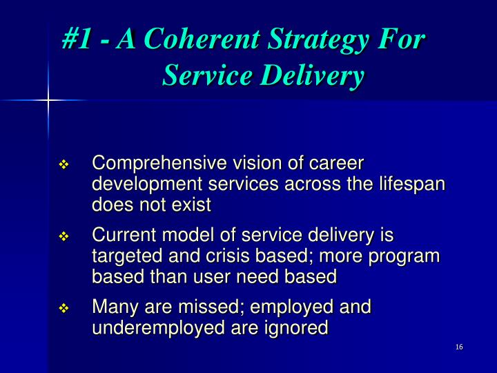 #1 - A Coherent Strategy For     Service Delivery