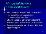 4 applied research a ccess and relevance