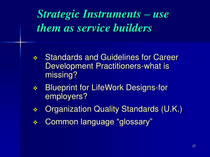 Strategic Instruments – use them as service builders