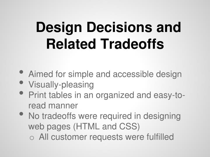 Design Decisions and Related Tradeoffs