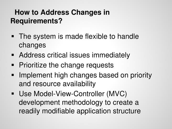 How to Address Changes in Requirements?