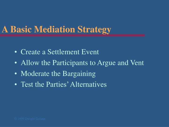 A Basic Mediation Strategy
