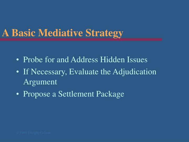A Basic Mediative Strategy