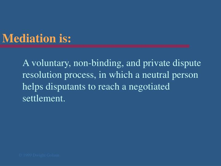Mediation is: