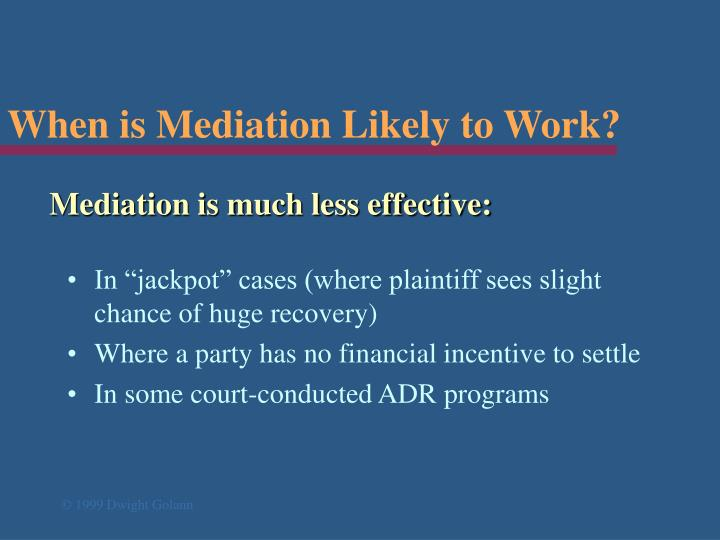 When is mediation likely to work1