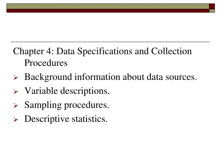 Chapter 4: Data Specifications and Collection      Procedures