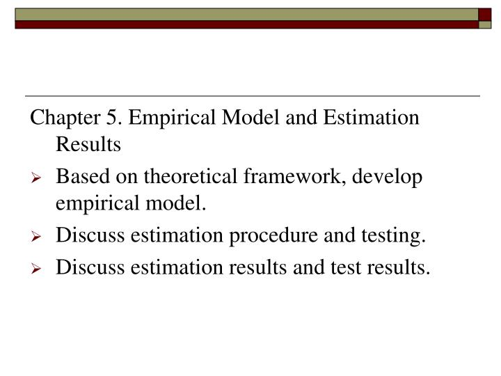 Chapter 5. Empirical Model and Estimation Results