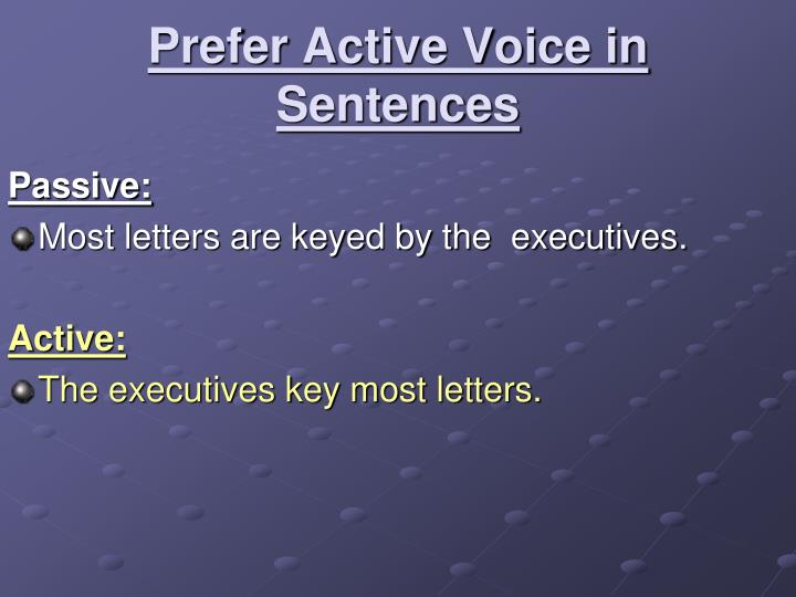 Prefer Active Voice in Sentences