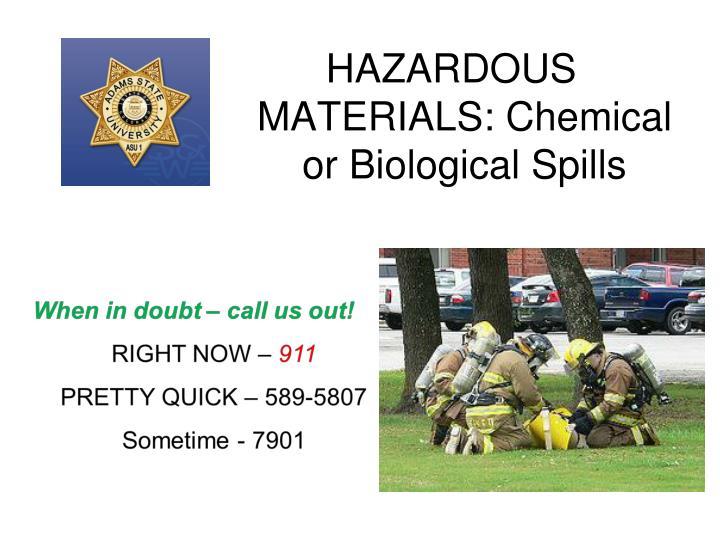 HAZARDOUS MATERIALS: Chemical or Biological Spills