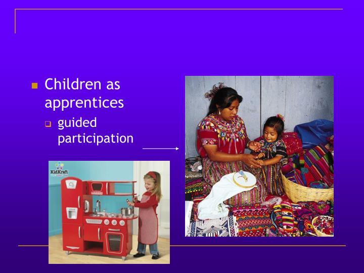Children as apprentices