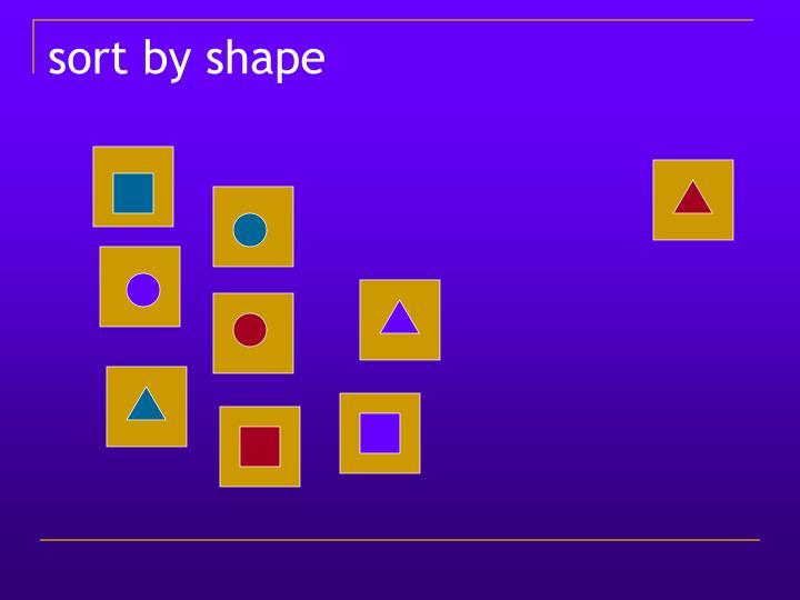 sort by shape