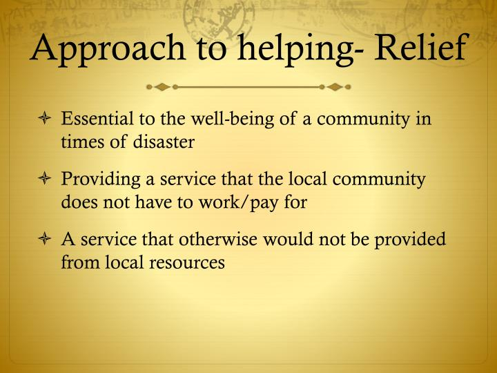 Approach to helping- Relief