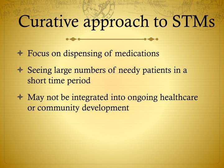 Curative approach to STMs