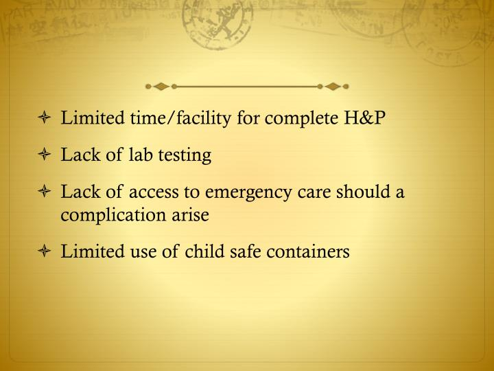 Limited time/facility for complete H&P