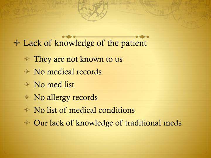 Lack of knowledge of the patient