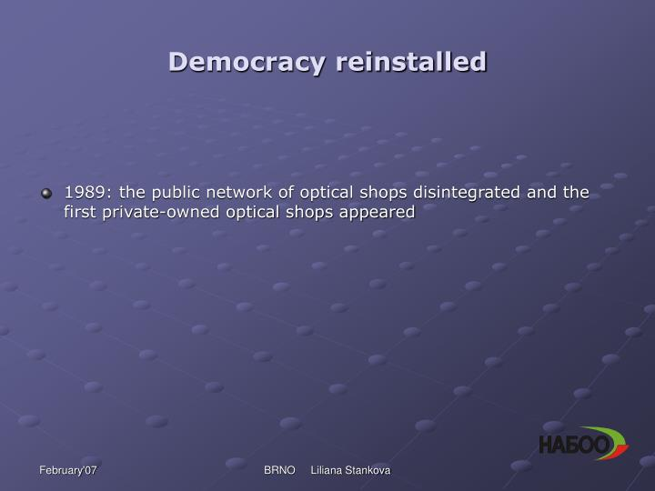 Democracy reinstalled