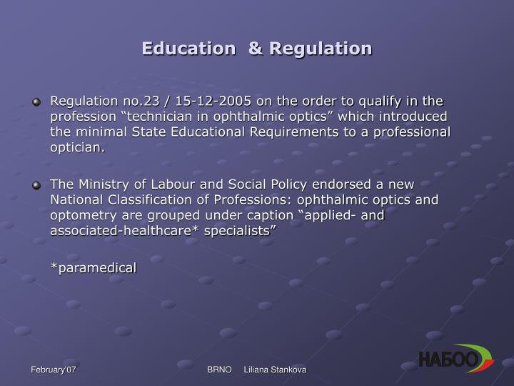 Education  & Regulation