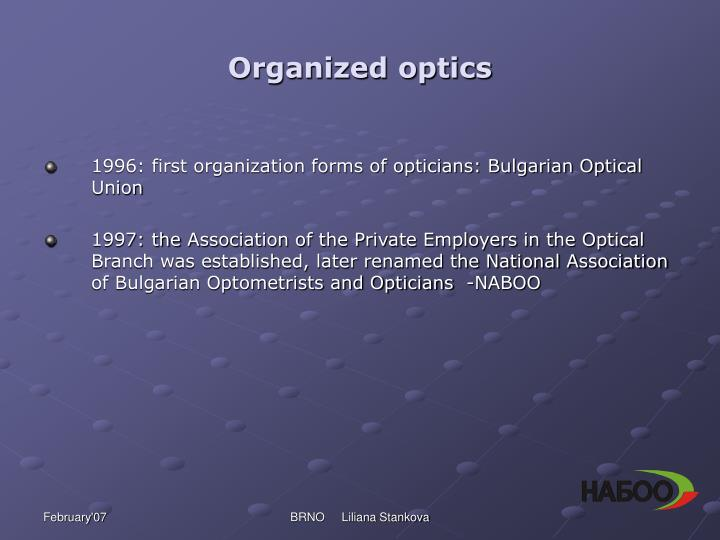 Organized optics