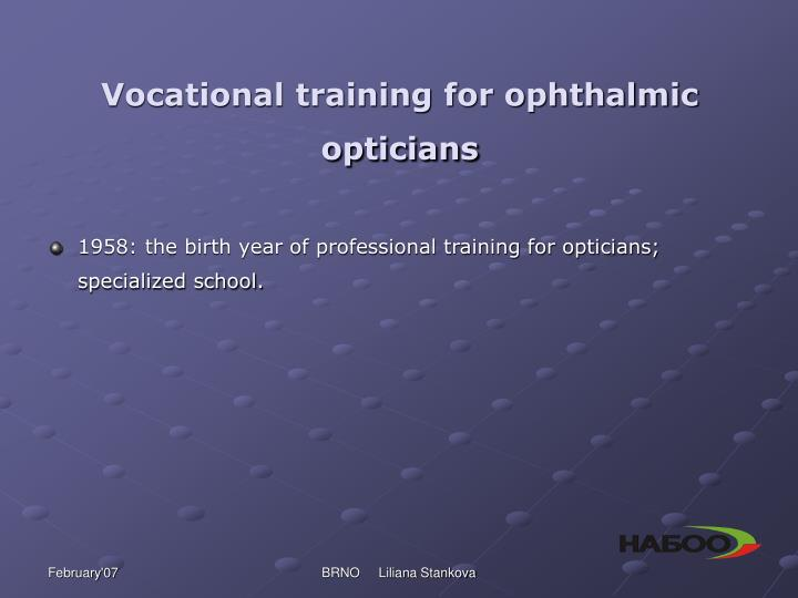 Vocational training for ophthalmic opticians