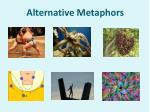alternative metaphors