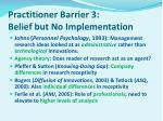practitioner barrier 3 belief but no implementation