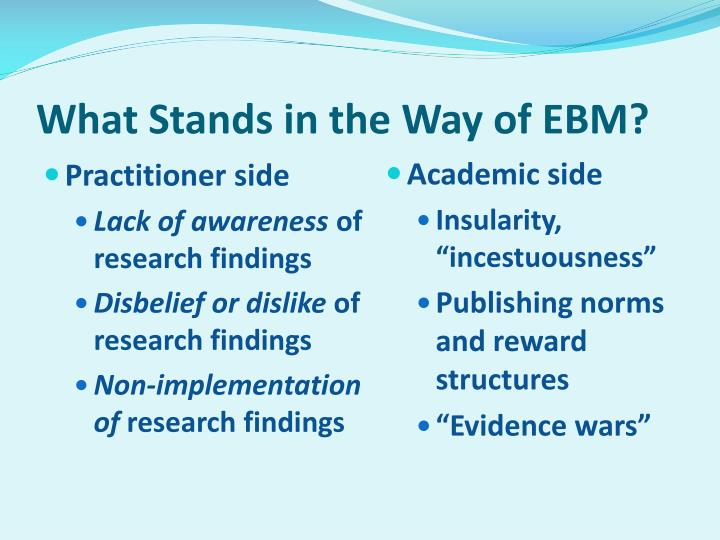 What Stands in the Way of EBM?