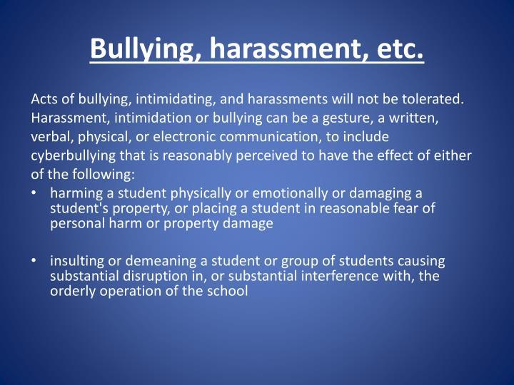 Bullying, harassment, etc.