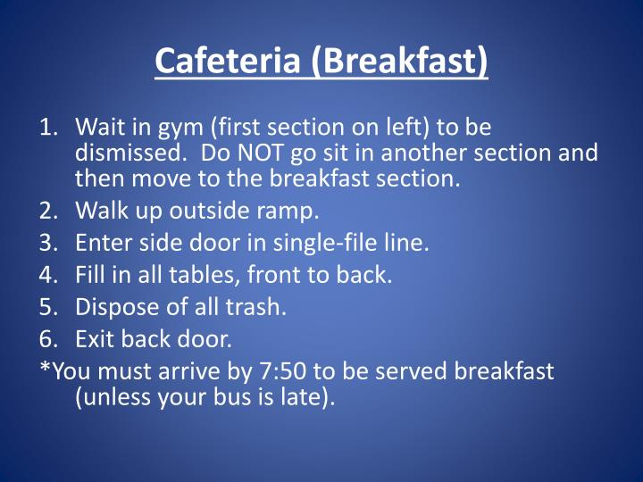 Cafeteria (Breakfast)