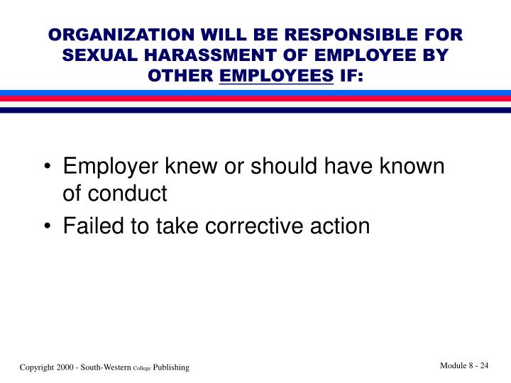 ORGANIZATION WILL BE RESPONSIBLE FOR SEXUAL HARASSMENT OF EMPLOYEE BY OTHER