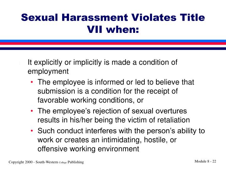 Sexual Harassment Violates Title VII when: