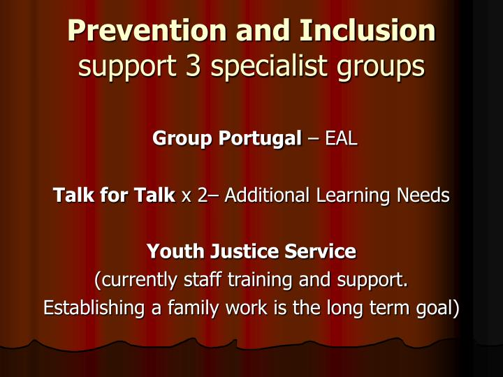 Prevention and Inclusion