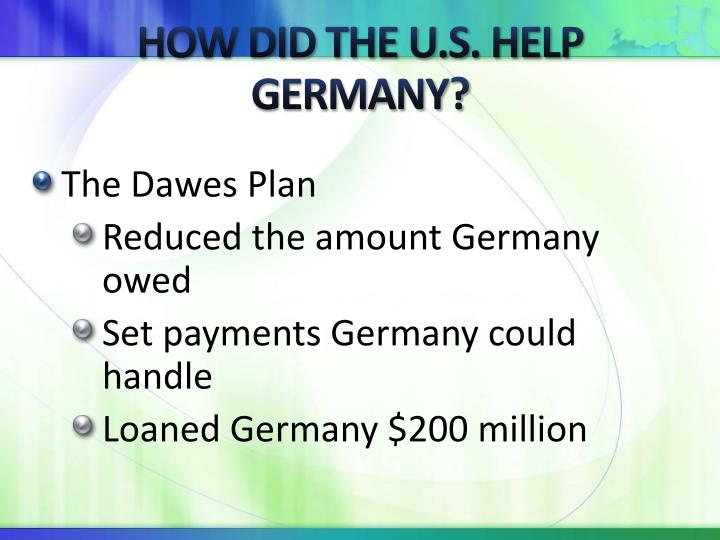 HOW DID THE U.S. HELP GERMANY?