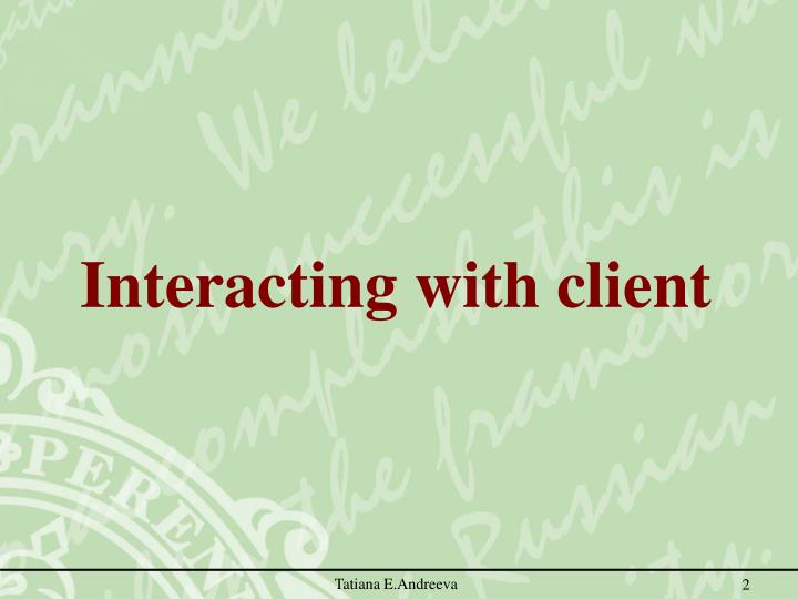 Interacting with client