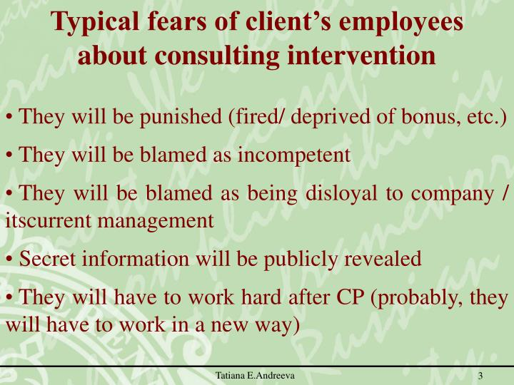 Typical fears of client's employees about consulting intervention