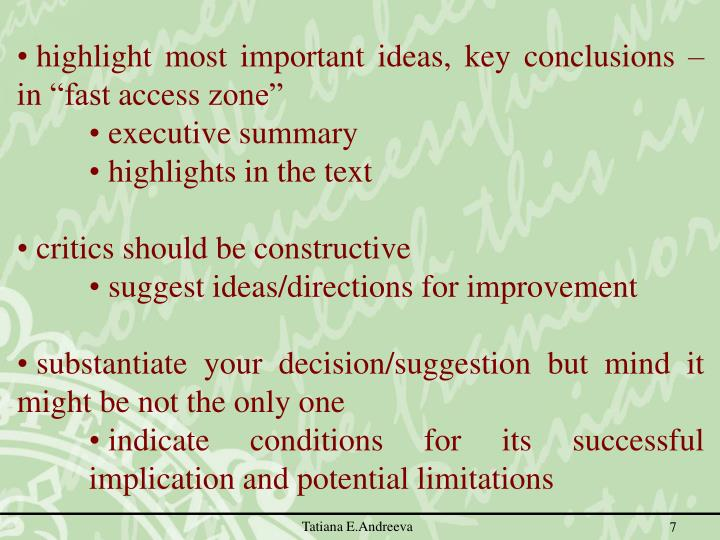 "highlight most important ideas, key conclusions – in ""fast access zone"""