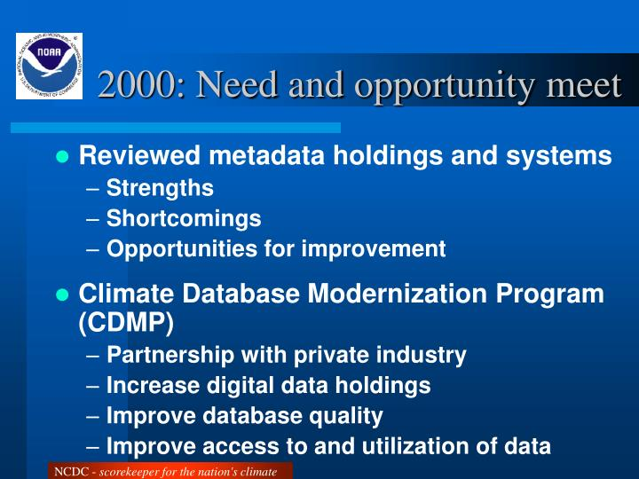 2000: Need and opportunity meet
