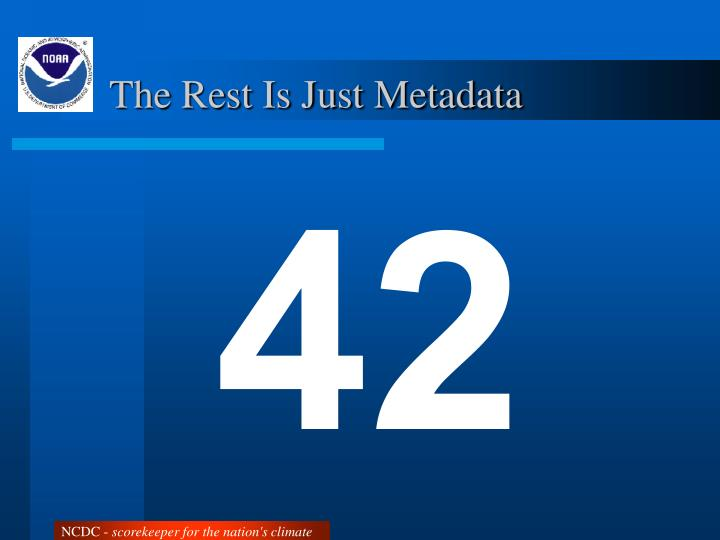 The Rest Is Just Metadata