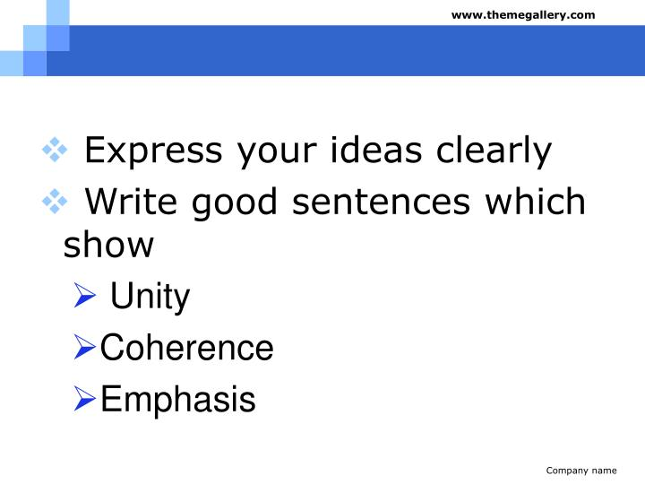 Express your ideas clearly