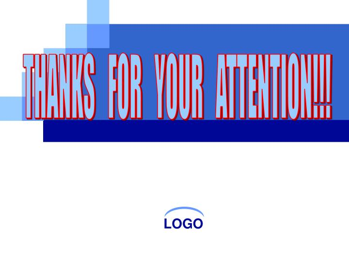 THANKS   FOR   YOUR   ATTENTION!!!