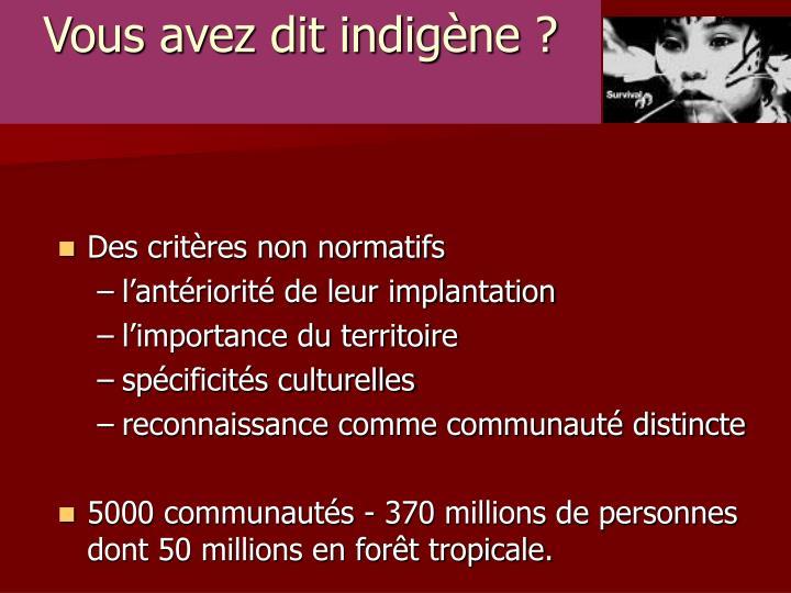 Vous avez dit indigène ?
