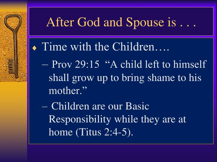 After God and Spouse is . . .