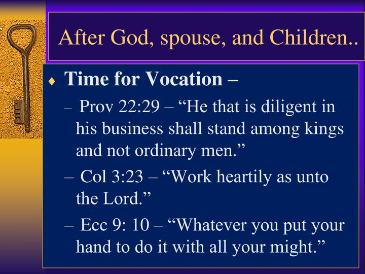 After God, spouse, and Children..