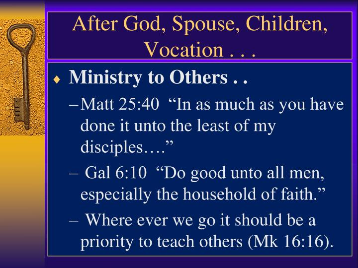 After God, Spouse, Children, Vocation . . .